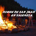 Noche de San Juan 2019 en Valencia, todo lo que debes saber sobre la noche más mágica del año